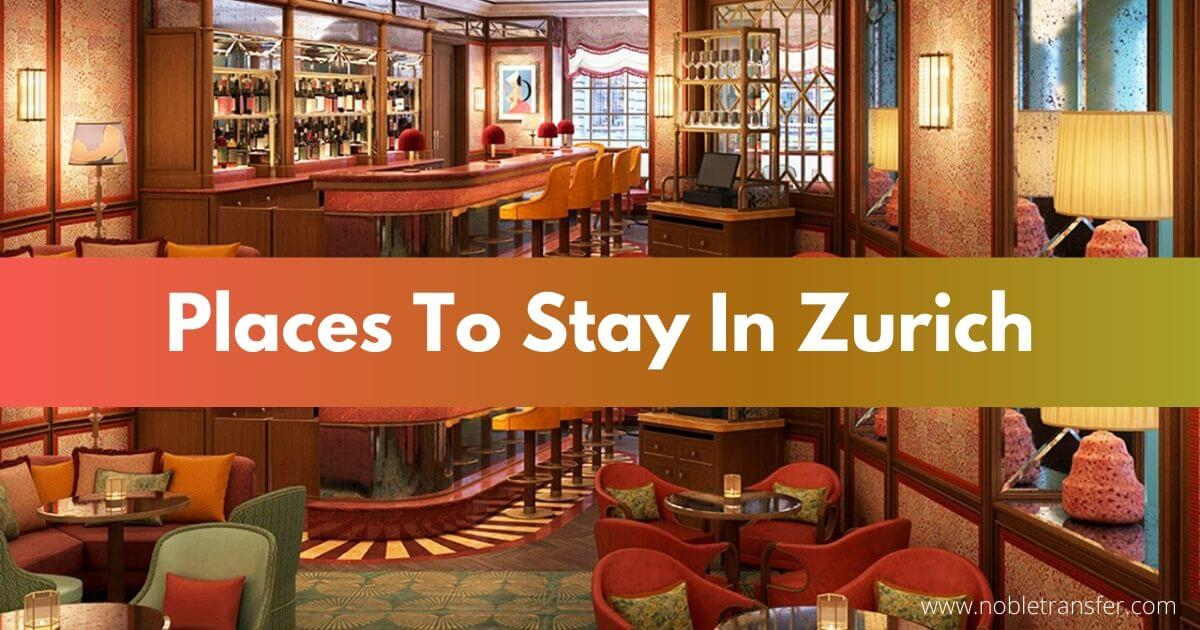 Best Places To Stay In Zurich - Neighborhood And Surrounding Areas