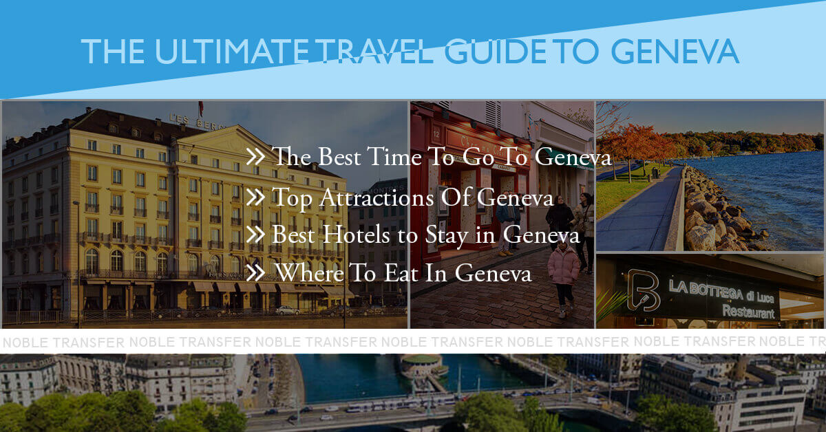 The Ultimate Travel Guide To Geneva - Noble Transfer