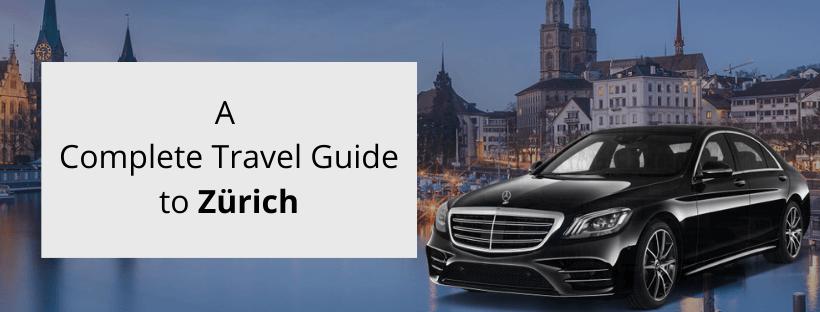 Ein perfekter Reiseführer für Zürich, Schweiz - Noble Transfer