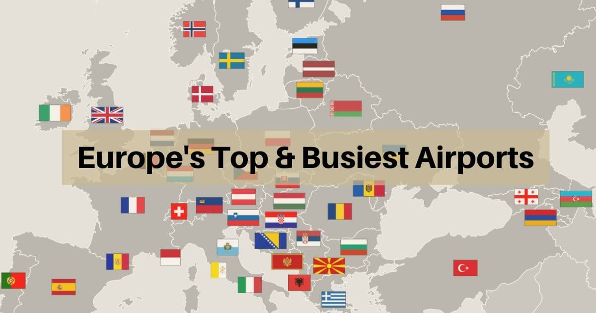 An Ultimate Guide to Europe's Top and Busiest Airports By Noble Transfer